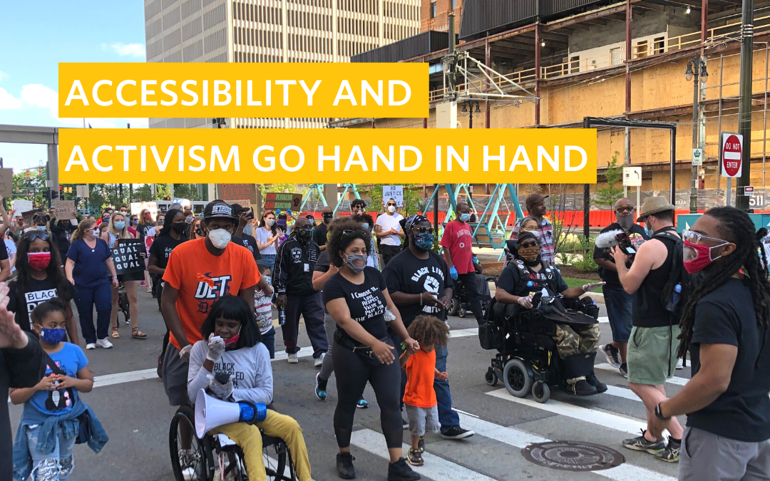 Accessibility and Activism Go Hand in Hand
