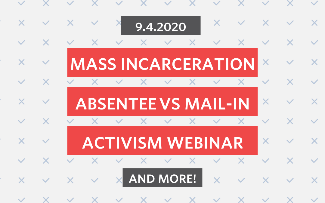 Sept. 4th: Mail-In Ballots, Mass Incarceration & Political Activism