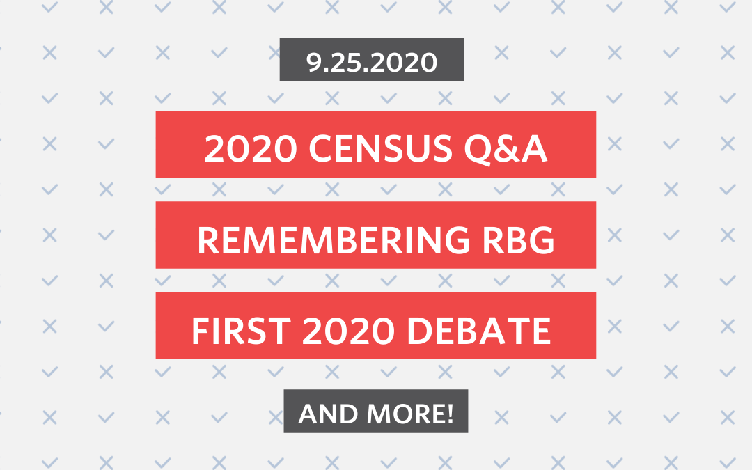 Sept. 25th: Local and State Elections, the Census, and RBG