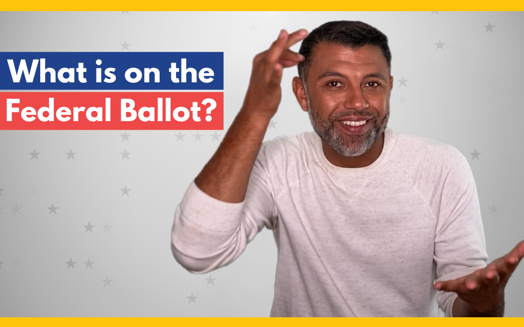 What's on the Federal Ballot – SignVote Series