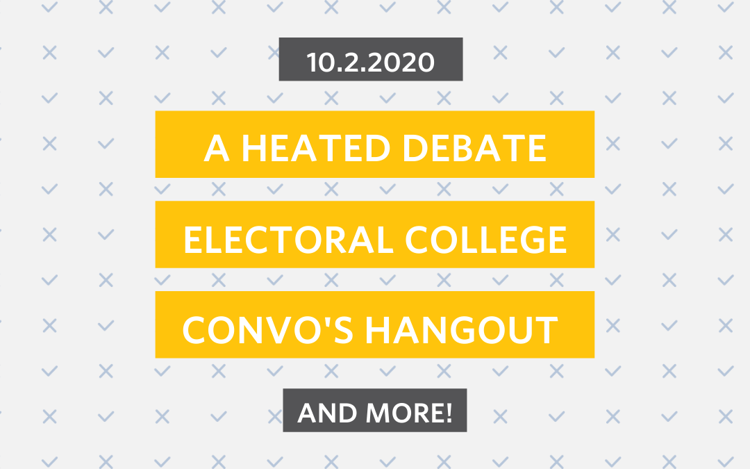 Oct. 2nd: A Heated Debate, The Electoral College and More!