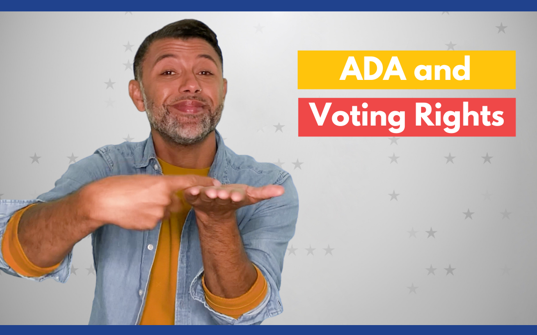 The ADA and Voting Rights – SignVote Series